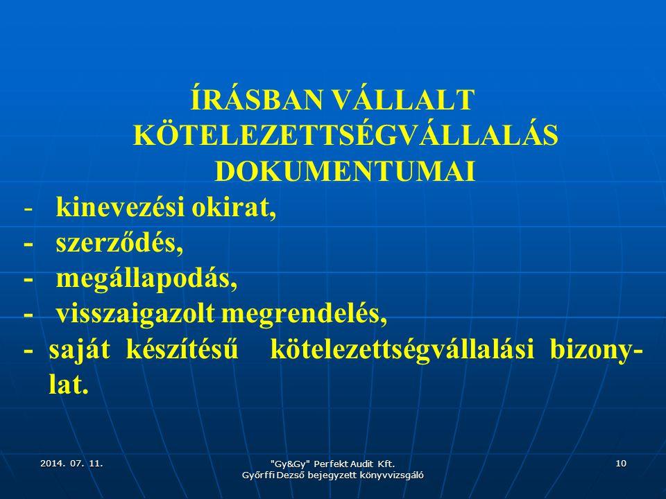 ÍRÁSBAN VÁLLALT KÖTELEZETTSÉGVÁLLALÁS DOKUMENTUMAI