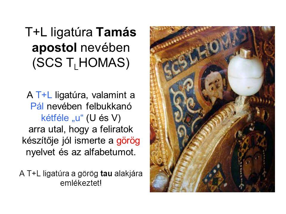 """T+L ligatúra Tamás apostol nevében (SCS TLHOMAS) A T+L ligatúra, valamint a Pál nevében felbukkanó kétféle """"u (U és V) arra utal, hogy a feliratok készítője jól ismerte a görög nyelvet és az alfabetumot. A T+L ligatúra a görög tau alakjára emlékeztet!"""