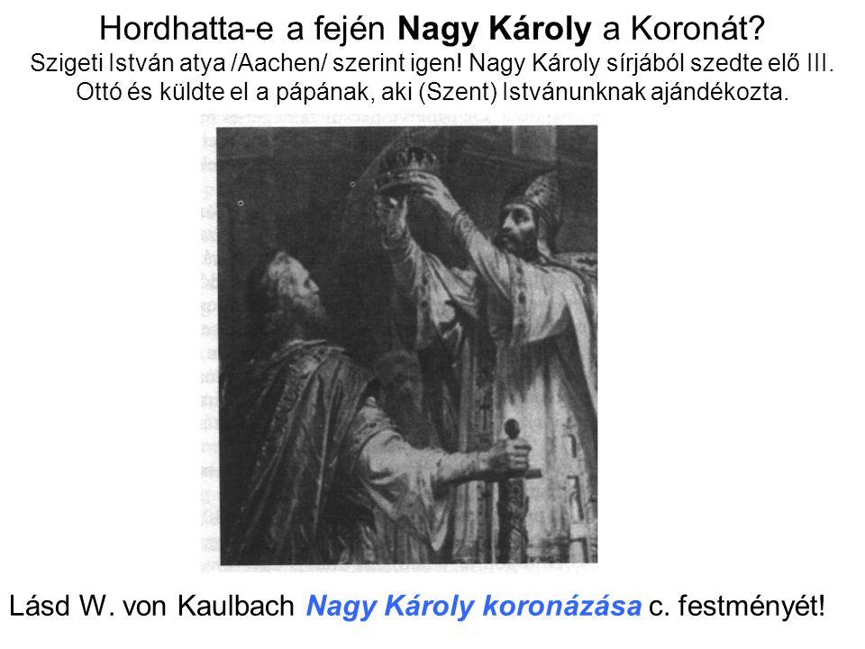 Hordhatta-e a fején Nagy Károly a Koronát