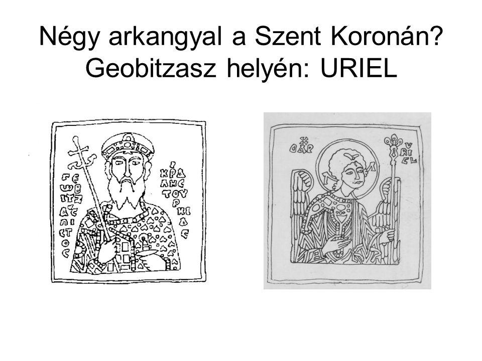 Négy arkangyal a Szent Koronán Geobitzasz helyén: URIEL