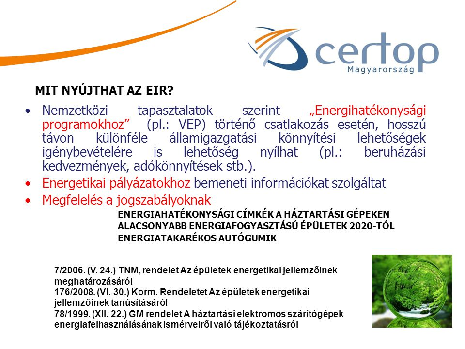 Energetikai pályázatokhoz bemeneti információkat szolgáltat