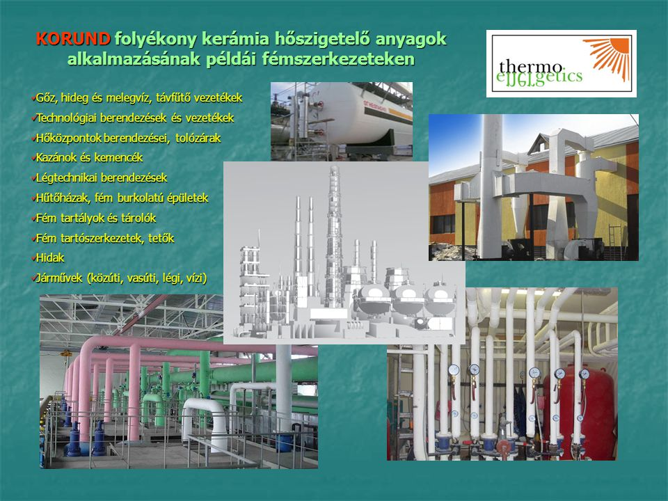 KORUND folyékony kerámia hőszigetelő anyagok alkalmazásának példái fémszerkezeteken