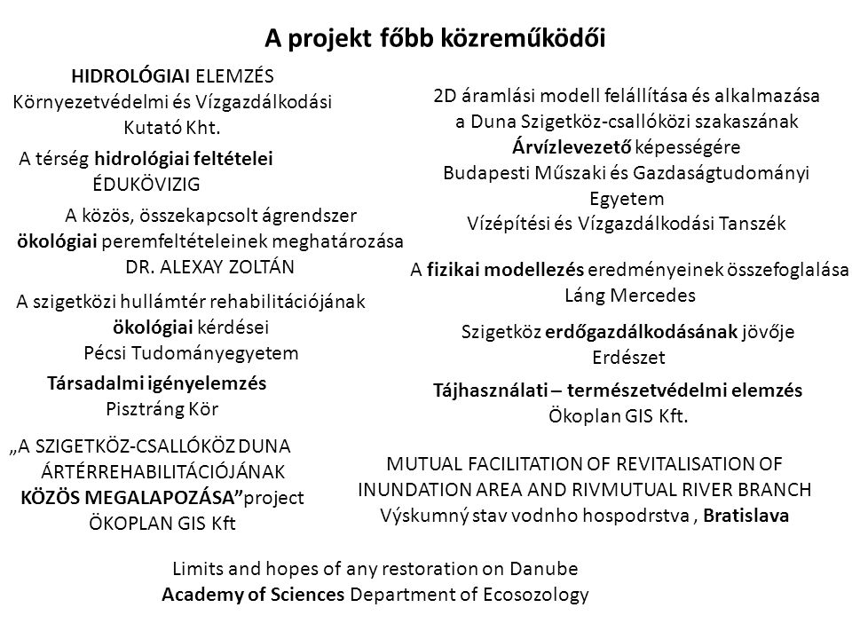 A projekt főbb közreműködői Tájhasználati – természetvédelmi elemzés