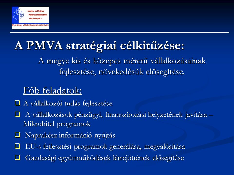 A PMVA stratégiai célkitűzése: