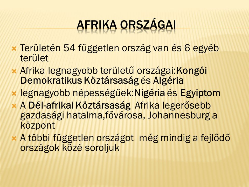 Afrika országai Területén 54 független ország van és 6 egyéb terület