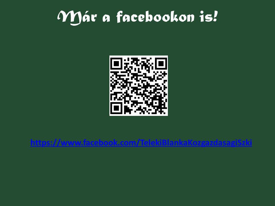 Már a facebookon is! https://www.facebook.com/TelekiBlankaKozgazdasagiSzki