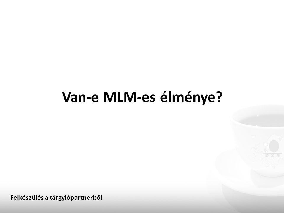 Van-e MLM-es élménye Felkészülés a tárgylópartnerből