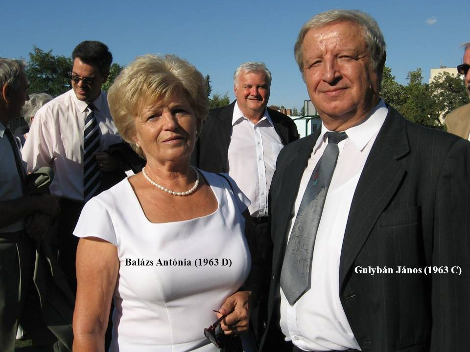 Balázs Antónia (1963 D) Gulybán János (1963 C)