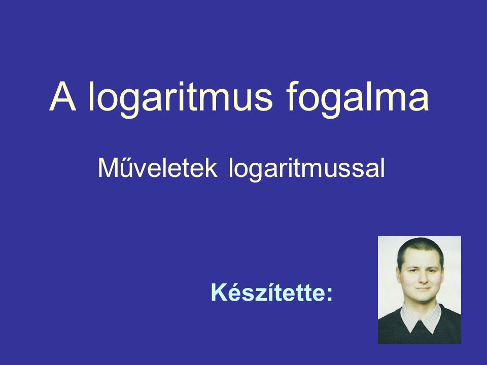 Műveletek logaritmussal