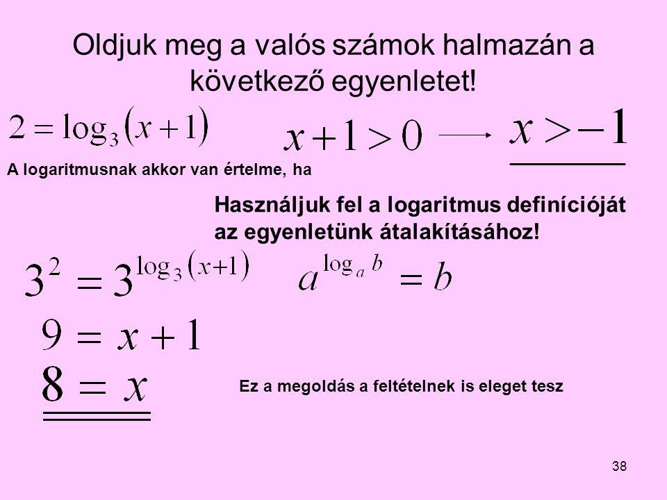 Oldjuk meg a valós számok halmazán a következő egyenletet!