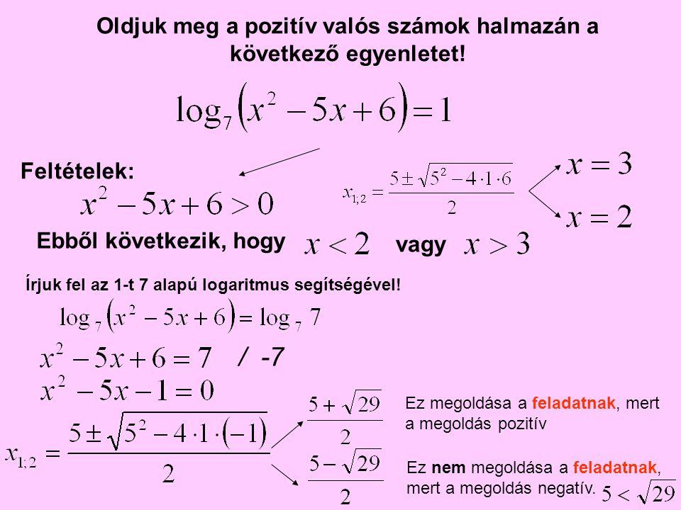 Oldjuk meg a pozitív valós számok halmazán a következő egyenletet!