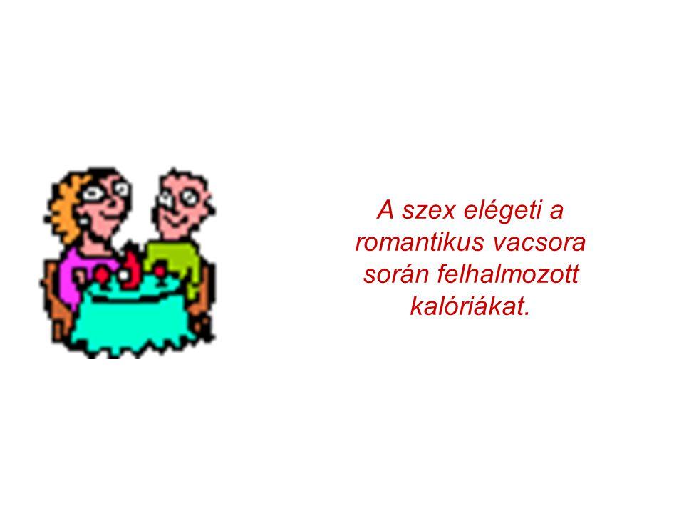 A szex elégeti a romantikus vacsora során felhalmozott kalóriákat.