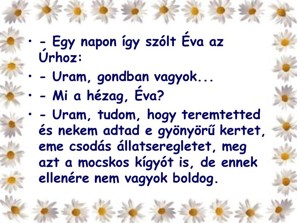 - Egy napon így szólt Éva az Úrhoz: