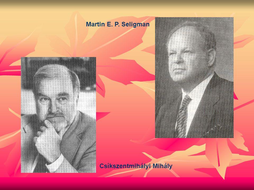 Martin E. P. Seligman Csíkszentmihályi Mihály