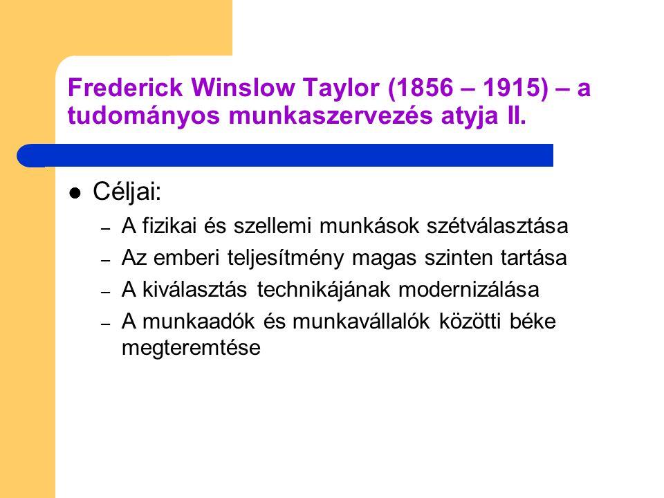 Frederick Winslow Taylor (1856 – 1915) – a tudományos munkaszervezés atyja II.