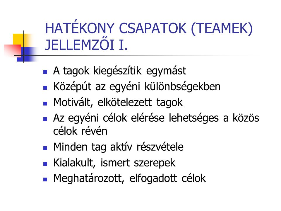 HATÉKONY CSAPATOK (TEAMEK) JELLEMZŐI I.