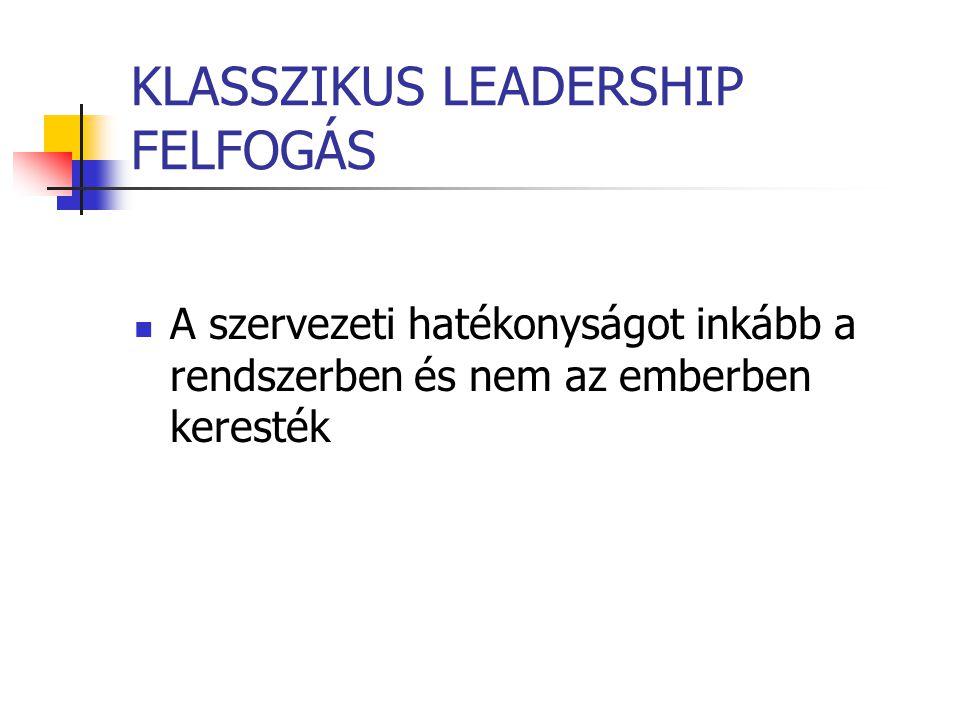 KLASSZIKUS LEADERSHIP FELFOGÁS