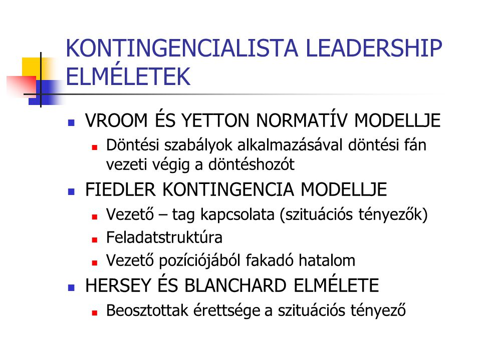 KONTINGENCIALISTA LEADERSHIP ELMÉLETEK