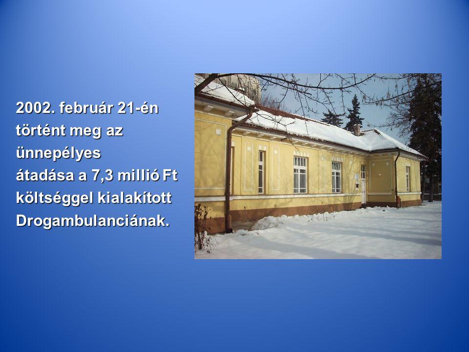 2002. február 21-én történt meg az. ünnepélyes. átadása a 7,3 millió Ft. költséggel kialakított.