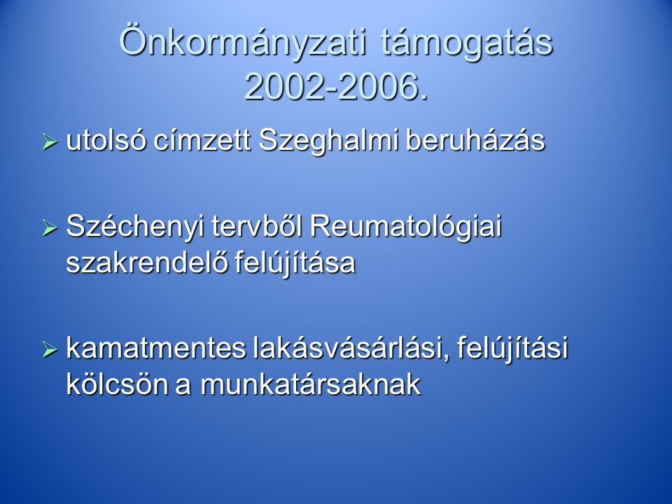 Önkormányzati támogatás 2002-2006.