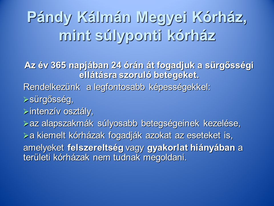 Pándy Kálmán Megyei Kórház, mint súlyponti kórház