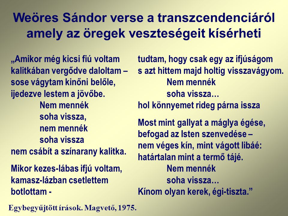 Weöres Sándor verse a transzcendenciáról amely az öregek veszteségeit kísérheti