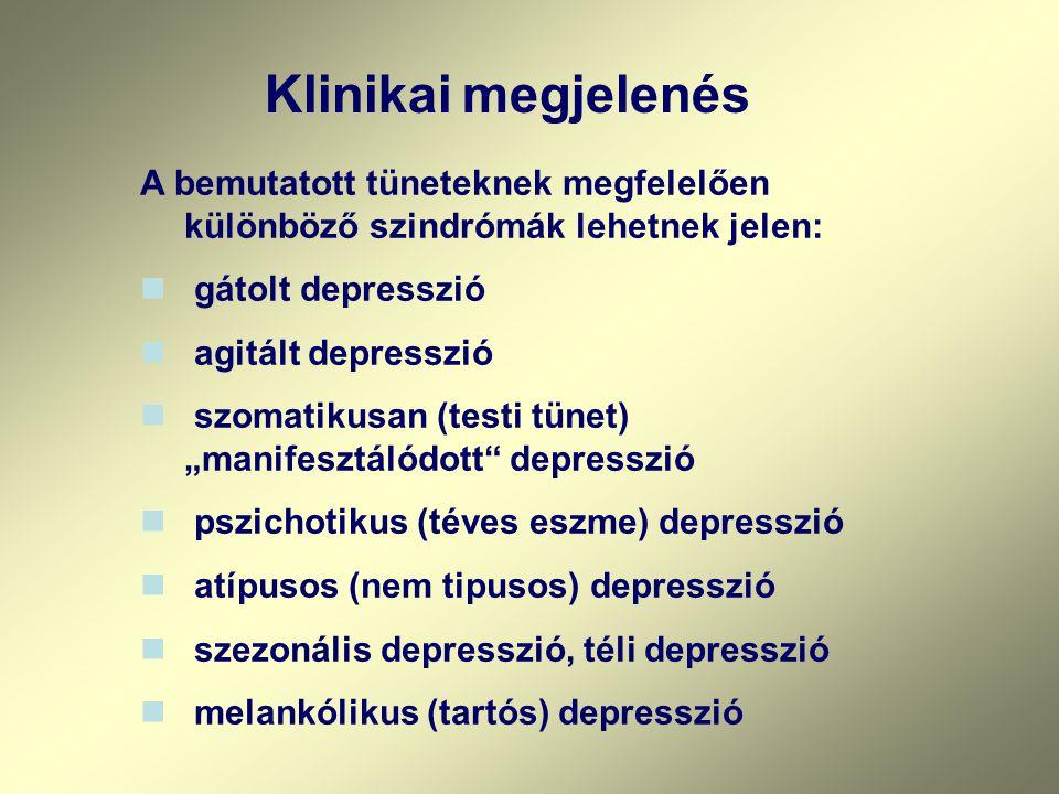 Klinikai megjelenés A bemutatott tüneteknek megfelelően különböző szindrómák lehetnek jelen: gátolt depresszió.