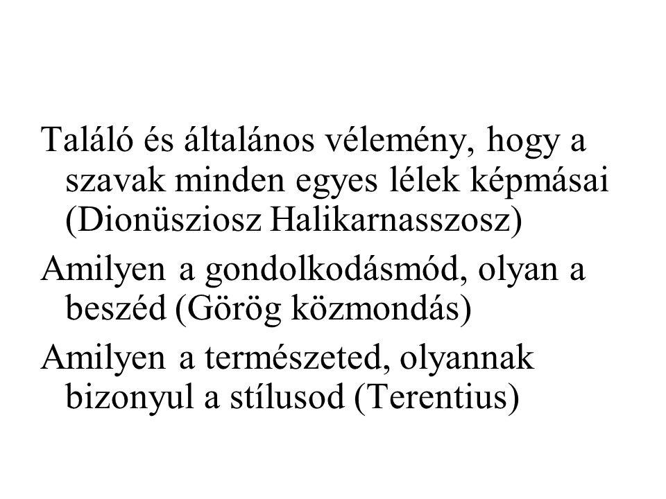 Találó és általános vélemény, hogy a szavak minden egyes lélek képmásai (Dionüsziosz Halikarnasszosz)