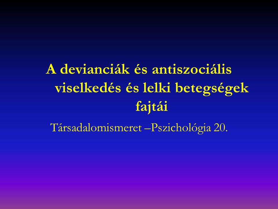 A devianciák és antiszociális viselkedés és lelki betegségek fajtái