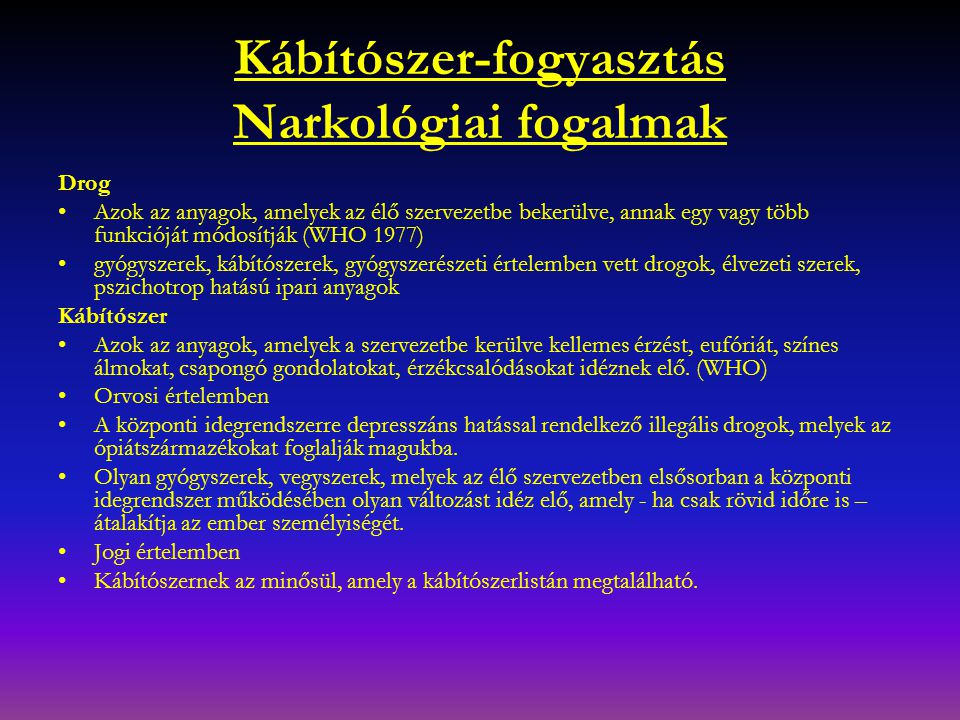 Kábítószer-fogyasztás Narkológiai fogalmak