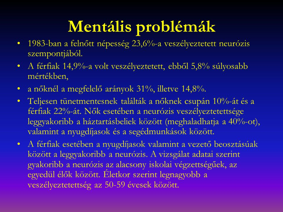Mentális problémák 1983-ban a felnőtt népesség 23,6%-a veszélyeztetett neurózis szempontjából.