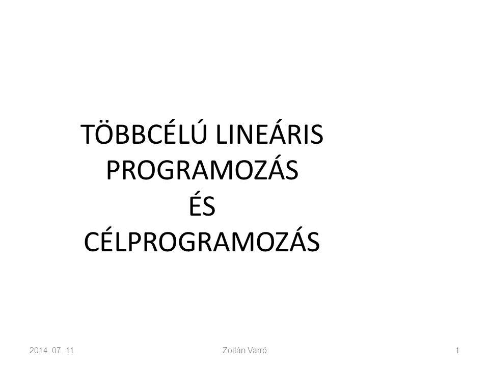 TÖBBCÉLÚ LINEÁRIS PROGRAMOZÁS ÉS CÉLPROGRAMOZÁS