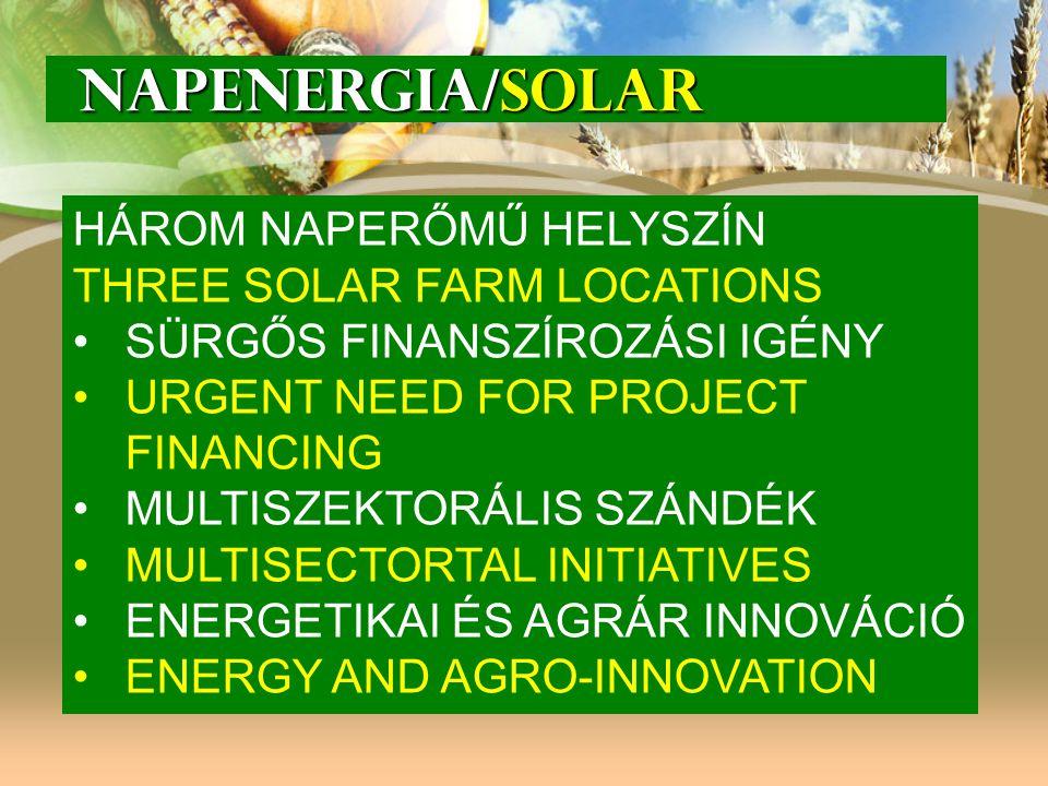 NAPENERGIA/SOLAR HÁROM NAPERŐMŰ HELYSZÍN THREE SOLAR FARM LOCATIONS