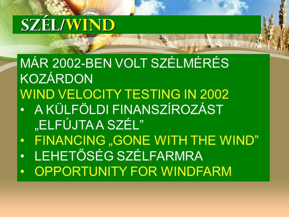 SZÉL/WIND MÁR 2002-BEN VOLT SZÉLMÉRÉS KOZÁRDON