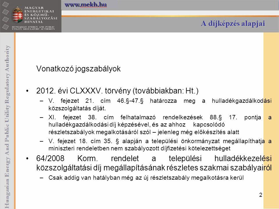 Vonatkozó jogszabályok 2012. évi CLXXXV. törvény (továbbiakban: Ht.)