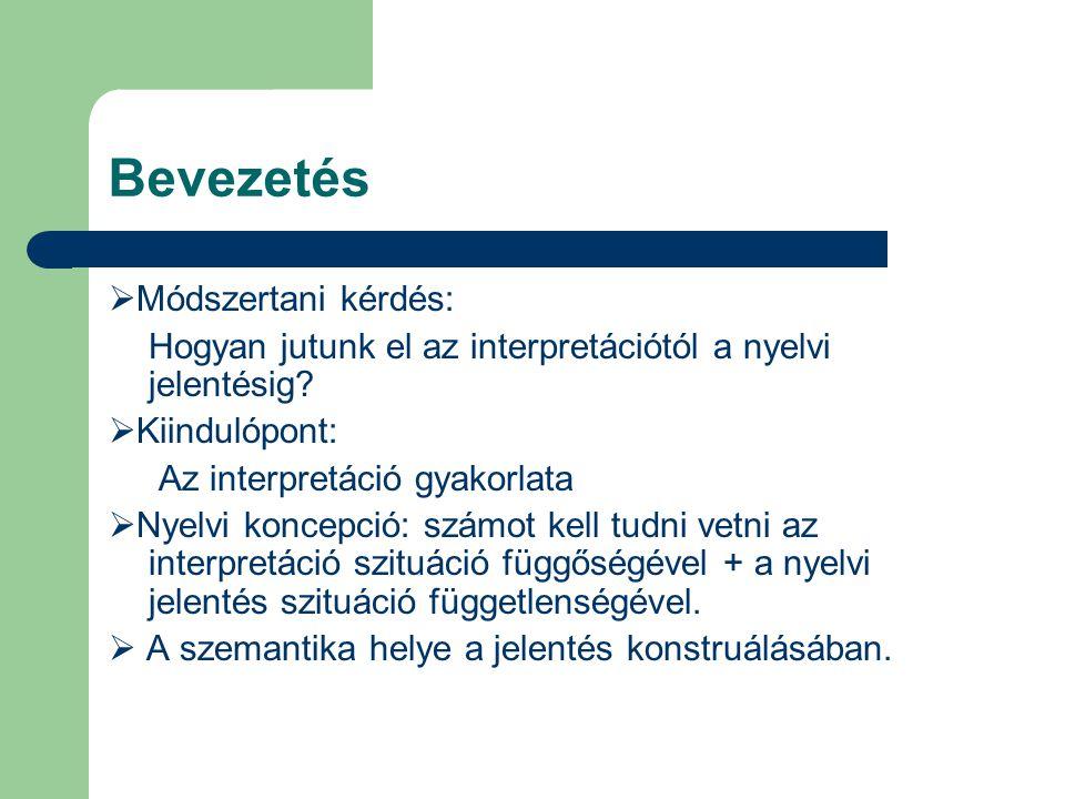 Bevezetés Módszertani kérdés: