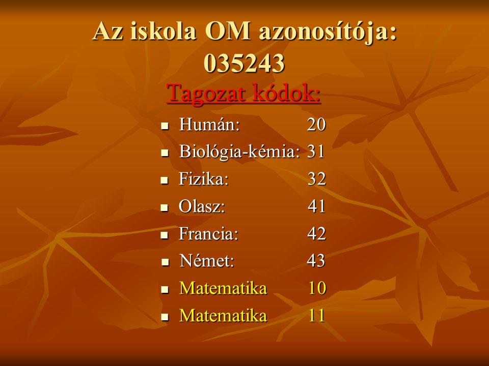 Az iskola OM azonosítója: 035243
