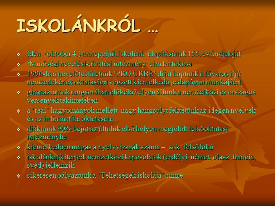 ISKOLÁNKRÓL … Idén (október 4.) ünnepeljük iskolánk alapításának 155. évfordulóját. 'Minőségi nevelési-oktatási intézmény' cím birtokosa.