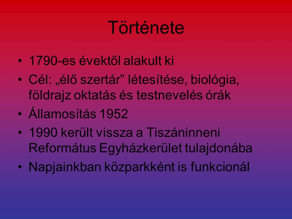 Története 1790-es évektől alakult ki