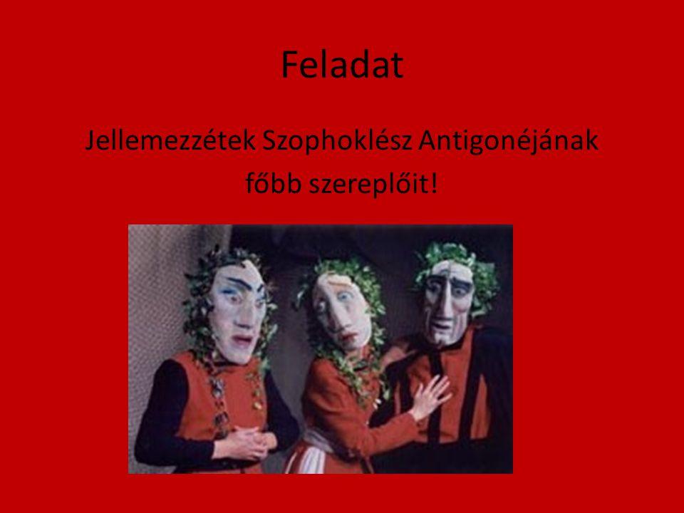 Jellemezzétek Szophoklész Antigonéjának főbb szereplőit!