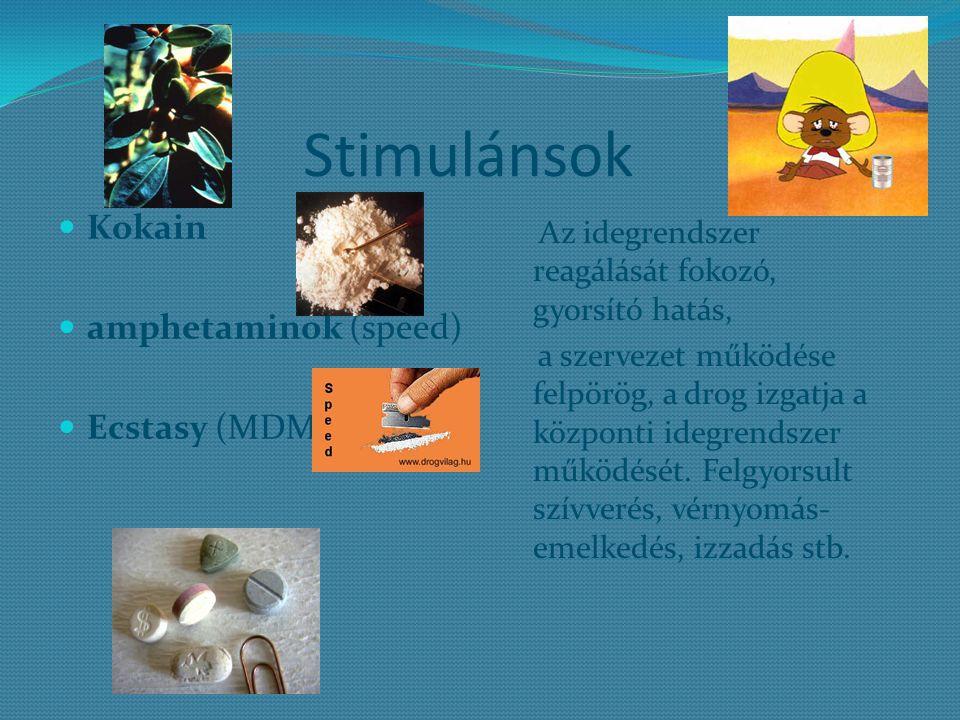 Stimulánsok Kokain amphetaminok (speed) Ecstasy (MDMA)