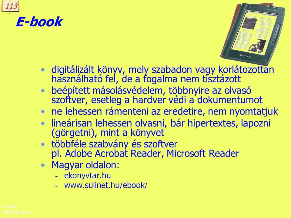 113 E-book. digitálizált könyv, mely szabadon vagy korlátozottan használható fel, de a fogalma nem tisztázott.