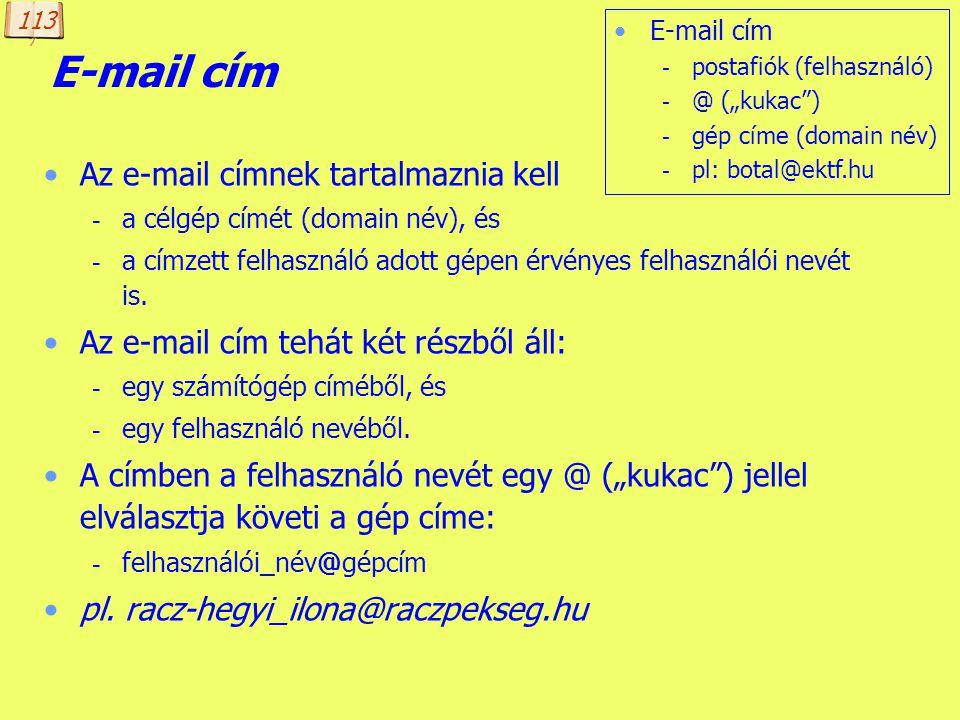E-mail cím Az e-mail címnek tartalmaznia kell