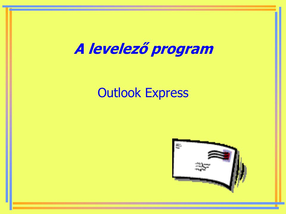 A levelező program Outlook Express
