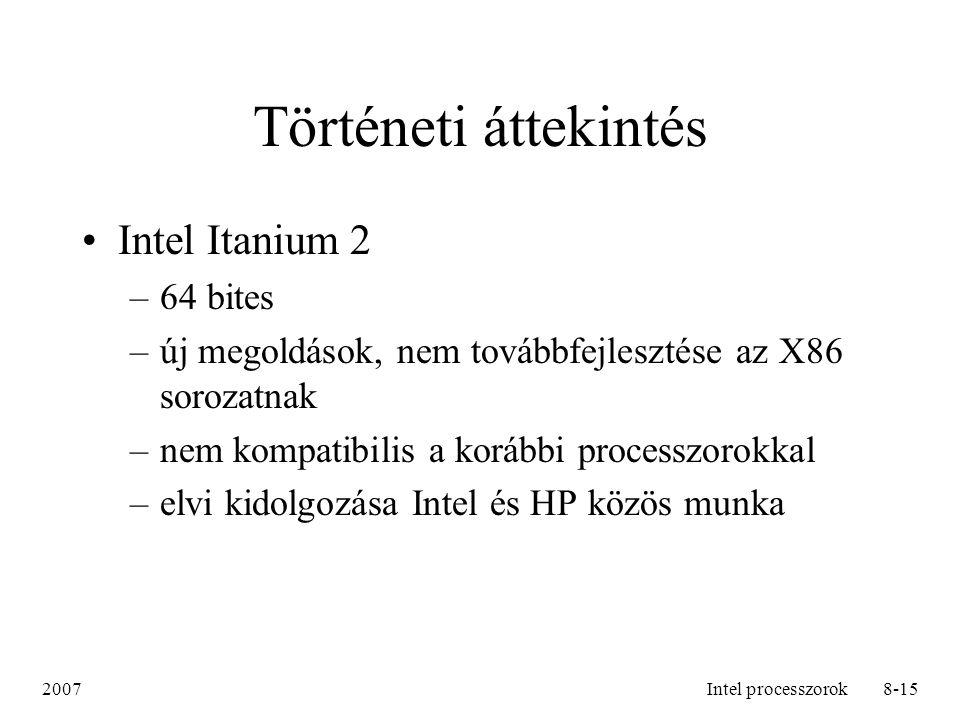 Történeti áttekintés Intel Itanium 2 64 bites