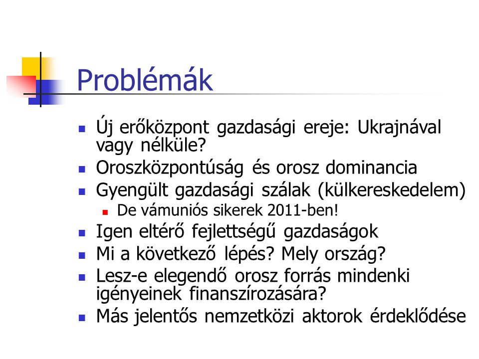 Problémák Új erőközpont gazdasági ereje: Ukrajnával vagy nélküle