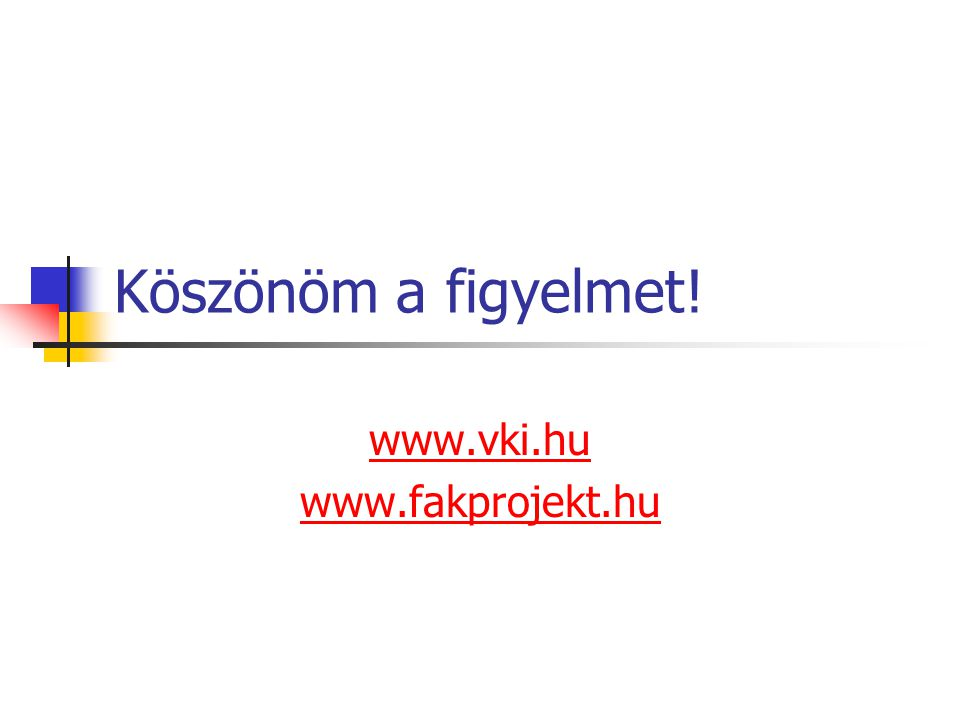 www.vki.hu www.fakprojekt.hu