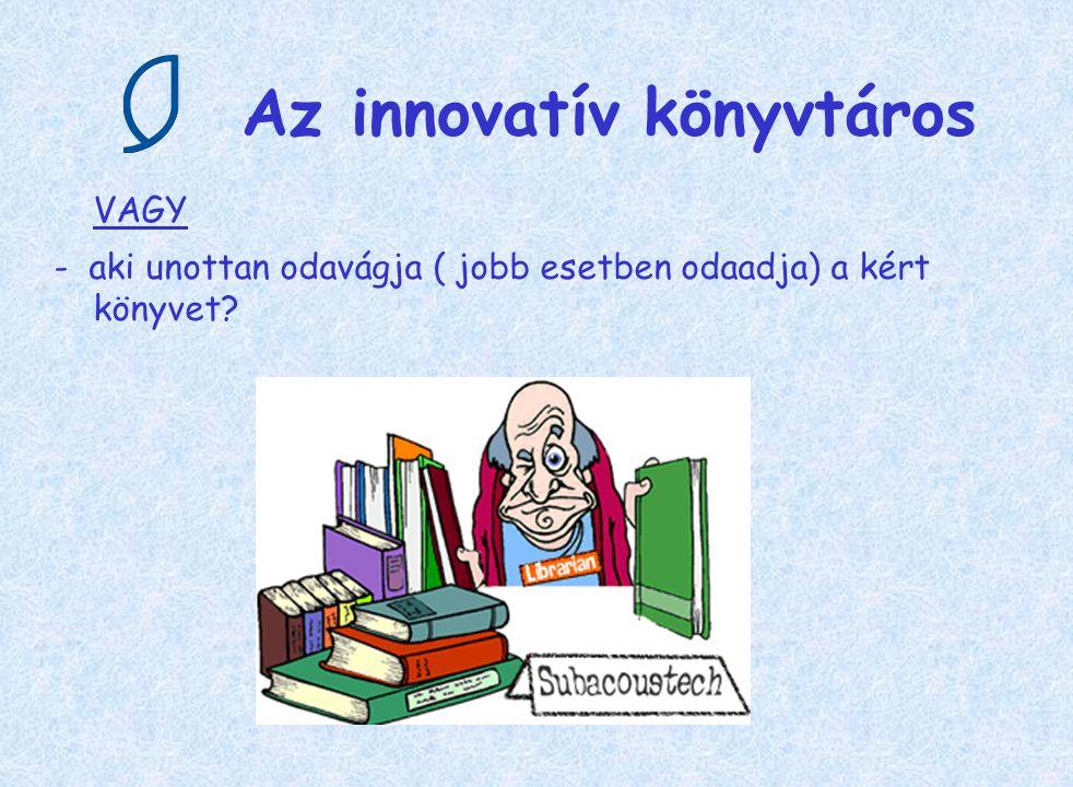 Az innovatív könyvtáros