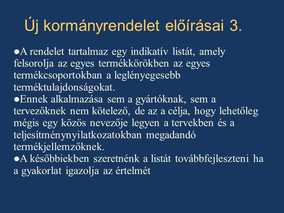 Új kormányrendelet előírásai 3.