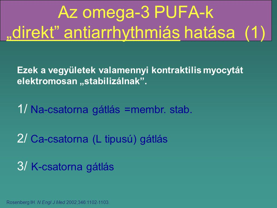 """Az omega-3 PUFA-k """"direkt antiarrhythmiás hatása (1)"""